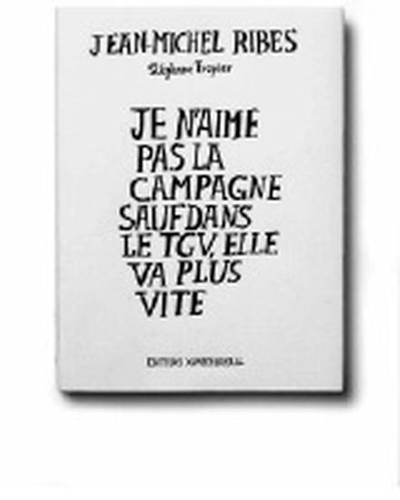 Je n'aime pas la campagne sauf dans le TGV... de Jean-Michel Ribes et Stéphane Trapier