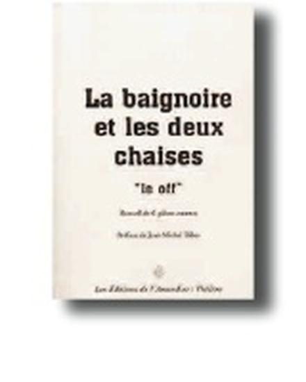 La Baignoire et les deux chaises de Jean-Michel Ribes