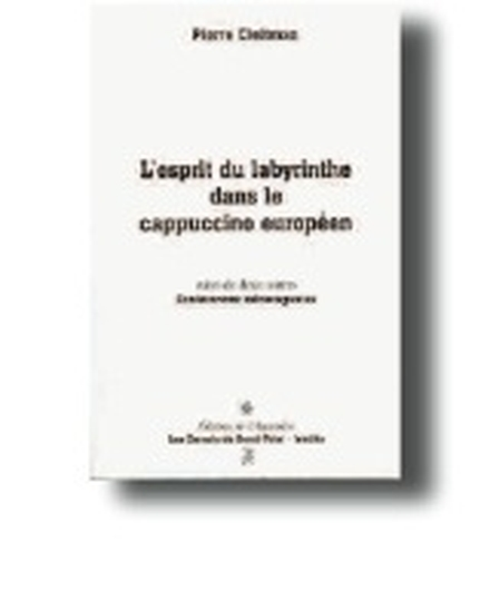 L'esprit du labyrinthe dans le cappucino européen de Pierre Cleitman