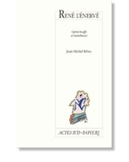 René l'énervé de Jean-Michel Ribes