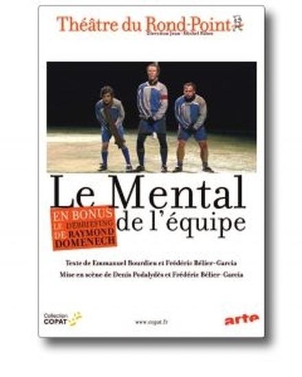 Le Mental de l'équipe de Emmanuel Bourdieu et Frédéric Bélier-Garcia