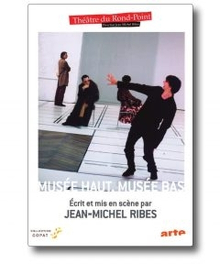 Musée haut, Musée bas de Jean-Michel Ribes
