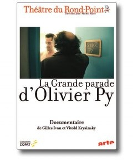 La Grande Parade d'Olivier Py 5 spectacles et un documentaire